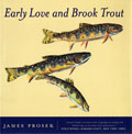 Early Love and Brook Trout by James Prosek
